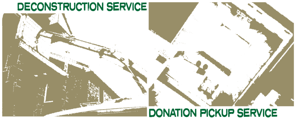 Deconstruction and Donation Pickup Services